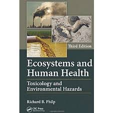 Ecosystems and Human Health : Toxicology and Environmental Hazards